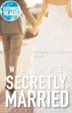 We're Secretly Married (KN) by TheChicWriter