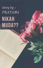 NIKAH MUDA??  by PRATAM4