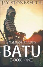 Batu - A Tale of Ellusia - Book One by JayStonesmith