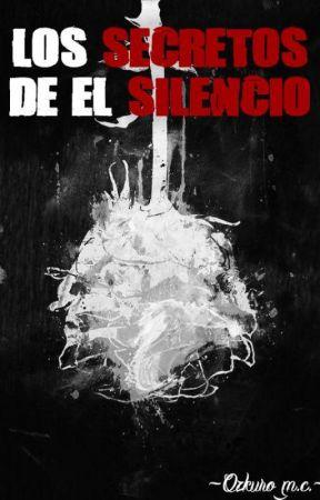 Los secretos de el silencio by ozkuromc_chile
