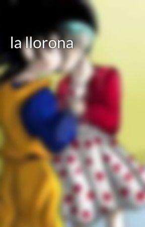 la llorona by JOSBELi