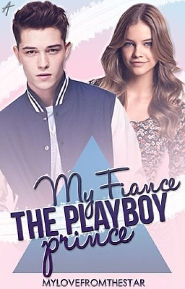 My Fiance, The Playboy Prince