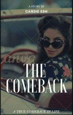THE COMEBACK by candie-esh