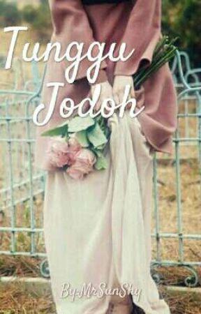 Tunggu Jodoh by MrSunShy