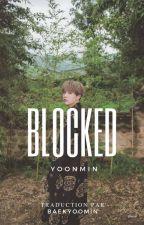 BLOCKED (Yoonmin)   french translation  by shookyandmilk