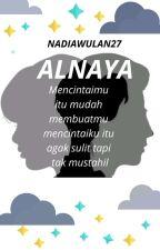 ALNAYA [COMPLETED] by NadiaWulan27