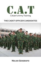 C.A.T.  The Cadet Officer Candidates by aeonsiege