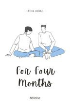 For Four Months by bbhnica