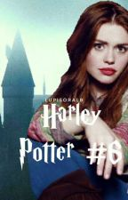 Harley Potter #6- Inceputul finalului by lupisoralb