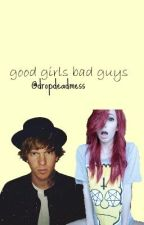 Good girls bad guys by dropdeadmess