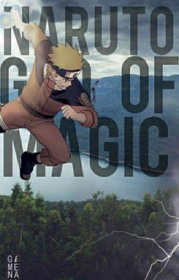 Naruto: The God Of Magic - J C Montgomery - Wattpad