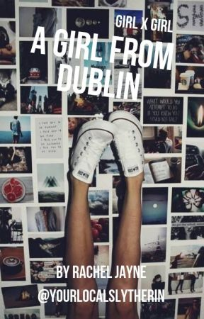 A Girl From Dublin (GirlxGirl) by yourlocalslytherin