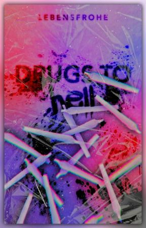 Drugs To Hell by lebensfrohe