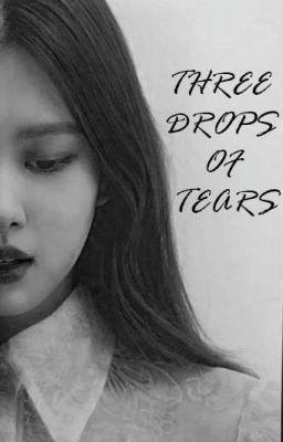 THREE DROPS OF TEARS (ChaeLice) × (JenSoo)