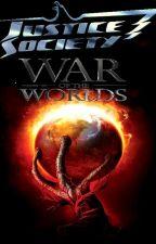 Sociedad de la Justicia: La Guerra de los Mundos by BrokenNero616