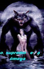 O Supremo e a ômega by danika1610
