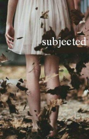 Subjected || Harry Styles [AU] by ThirteenthGemini