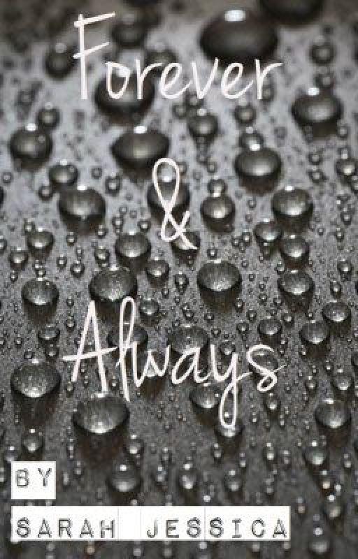Forever & Always by SarahJessa
