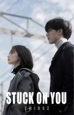 Stuck On You by zhidez