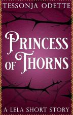 Princess of Thorns by Tessonja