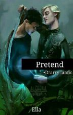 Pretend (DRARRY) by tommosassy