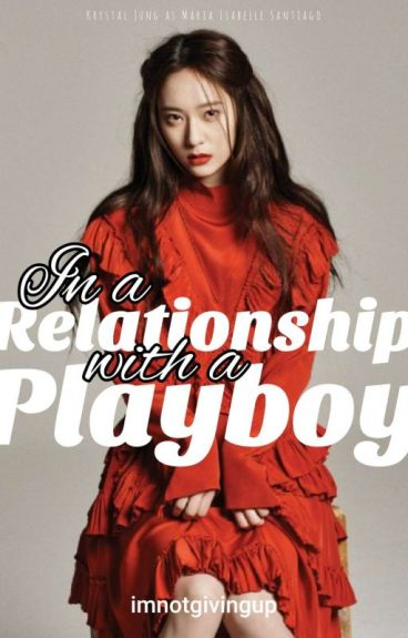 In a Relationship with a Playboy