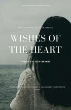 Wishes of the heart (Temporarily on hold) by ZeenahKabir