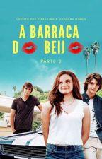 A Barraca do Beijo : PARTE 2 by KyaraAndGiFICS