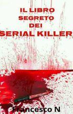 IL LIBRO SEGRETO DEI SERIAL KILLER (in revisione)  by Francesco_N