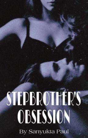 STEPBROTHER'S OBSESSION by ImSanyukta