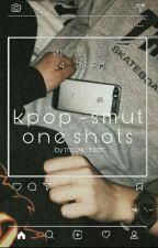 Smut One Shots - BTS || 16+ by nxrut0