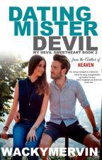 Dating Mr. Devil (MY DEVIL SWEETHEART BOOK2)  by WackyMervin