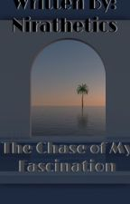 The Chase Of My Fascination by Azarmanii