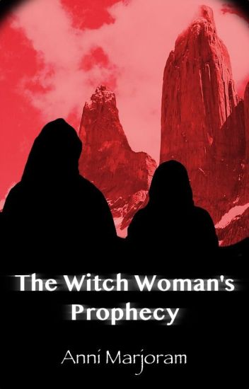 The Witch Woman's Prophecy