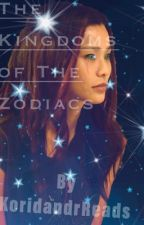 The Kingdoms of The Zodiacs (Cancelled) by AsianMaee