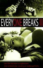 Everyone Breaks 3 by BrwnCheffie