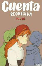 Cuenta Regresiva. ❀PPGZxRRBZ❀ by avylix