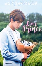 Our Prince by Hey-Stob-It-