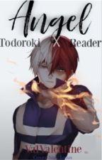 Angel [Todoroki x reader FanFic] by _ValValentine_