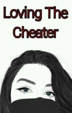 Loving The Cheater by Ferlssss