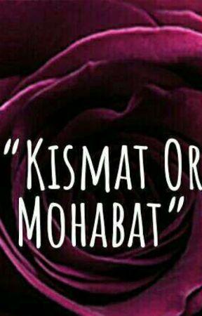 Kismat Or Mohabat - Nikah - Wattpad