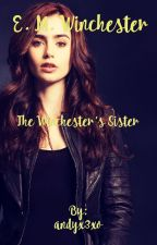 E. M. Winchester ~ The Winchester Sister  by andyx3xo