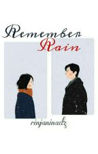 Remember Rain by rjndz18