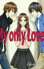 My only love(ongoing)  by MaridelLagahit