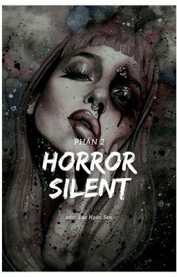 Đọc truyện Silent Horror||Phần2||