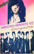 """GANGSTER's UNiVERSiTY """"G.U"""" (NEW) by Prettyanneofficial"""