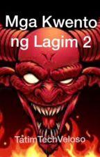 Mga Kwento ng Lagim 2 by TatimTechVeloso