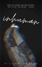 inhuman by pillowsonfire