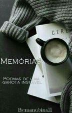 Memórias  (Poemas de uma garota instável) by manubina11