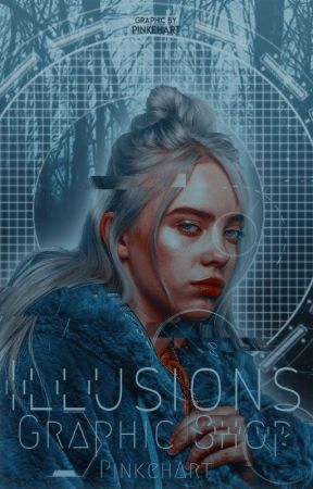 Illusions - Graphics {Closed - temporarily} by PinkehArt